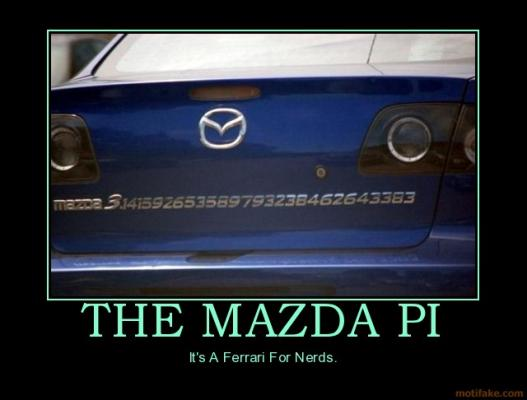 the-mazda-pi-demotivational-poster-1234583392.jpg